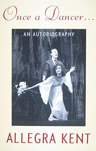 Once A Dancer . . .: An Autobiography: Allegra Kent