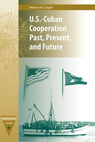 9780813034515: U.S.-Cuban Cooperation Past, Present, and Future (Contemporary Cuba)