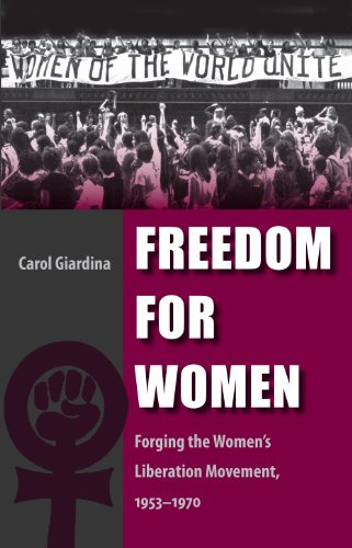 9780813034560: Freedom for Women: Forging the Women's Liberation Movement, 1953-1970