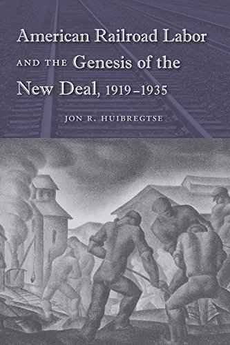 9780813034652: American Railroad Labor and the Genesis of the New Deal, 1919-1935 (Working in the Americas)