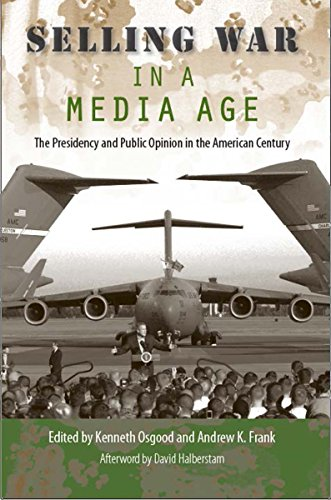 Selling War in a Media Age: The Presidency and Public Opinion in the American Century (Hardback)