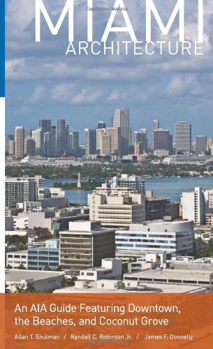 9780813034713: Miami Architecture: An AIA Guide Featuring Downtown, the Beaches, and Coconut Grove