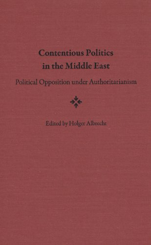 9780813034744: Contentious Politics in the Middle East: Political Opposition under Authoritarianism (Governance and International Relations in the Middle East)