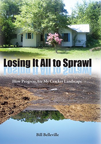 9780813035024: Losing It All to Sprawl: How Progress Ate My Cracker Landscape (Florida History and Culture)
