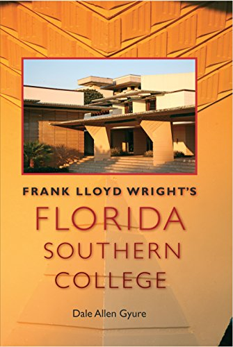 Frank Lloyd Wright's Florida Southern College (Florida History and Culture) INSCRIBED by the author