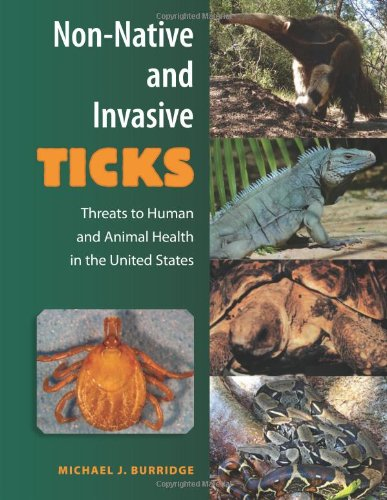 Non-Native and Invasive Ticks: Threats to Human and Animal Health in the United States: Michael J. ...