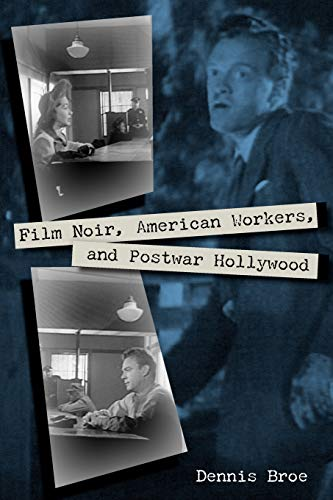 9780813035499: Film Noir, American Workers, and Postwar Hollywood (Working in the Americas)
