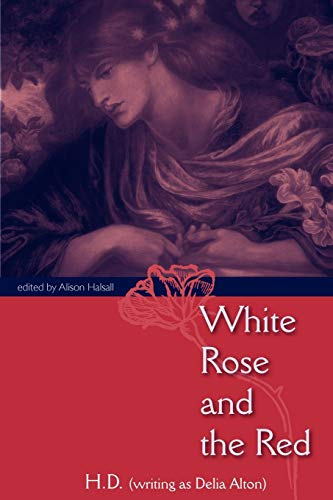 White Rose and the Red: H. D.