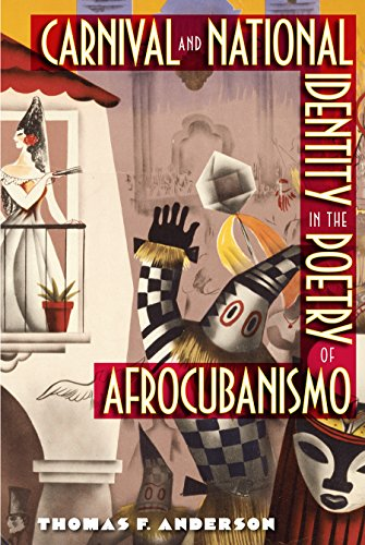 Carnival and National Identity in the Poetry of Afrocubanismo: Anderson, Thomas F.