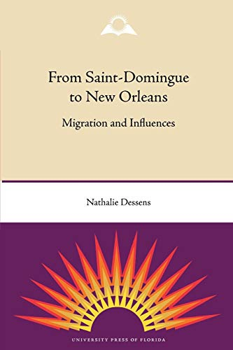 From Saint-Domingue to New Orleans: Migration and Influences (Southern Dissent): Nathalie Dessens