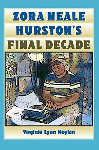 Zora Neale Hurston's Final Decade: Moylan, Virginia Lynn