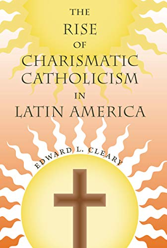 9780813036083: The Rise of Charismatic Catholicism in Latin America