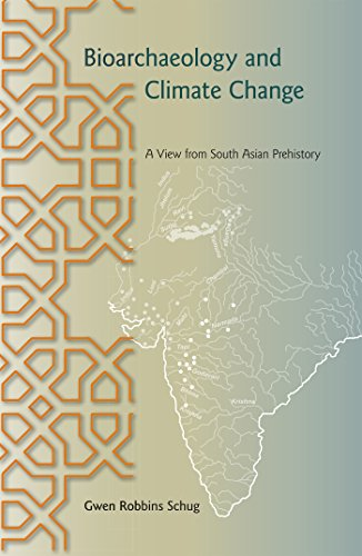 9780813036670: Bioarchaeology and Climate Change: A View from South Asian Prehistory (Bioarchaeological Interpretations of the Human Past: Local, Regional, and Global)