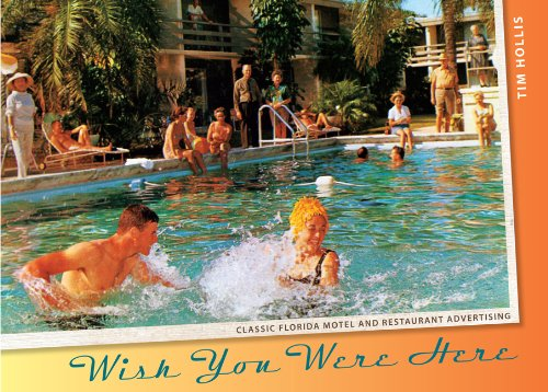 9780813036830: Wish You Were Here: Classic Florida Motel and Restaurant Advertising