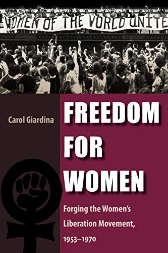9780813036922: Freedom for Women: Forging the Women's Liberation Movement, 1953-1970