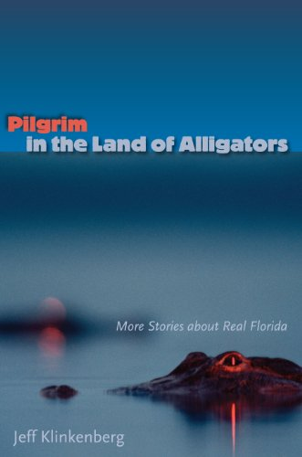 9780813036946: Pilgrim in the Land of Alligators: More Stories about Real Florida (Florida History and Culture)