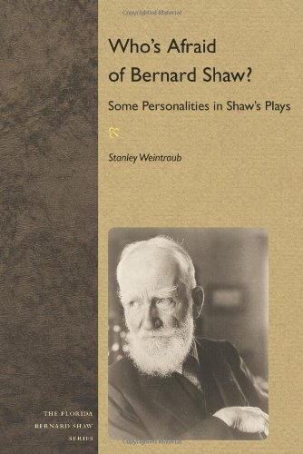 Who's Afraid of Bernard Shaw?: Some Personalities in Shaw's Plays (Florida Bernard Shaw) (0813037263) by Weintraub, Stanley
