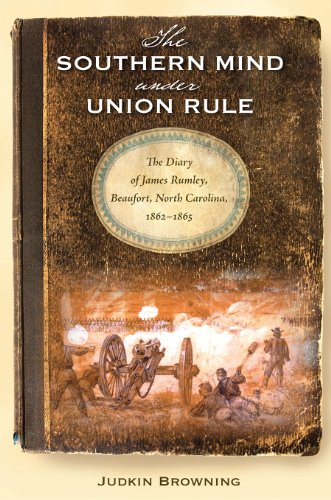 9780813037288: The Southern Mind Under Union Rule: The Diary of James Rumley, Beaufort, North Carolina, 1862-1865 (New Perspectives on the History of the South)