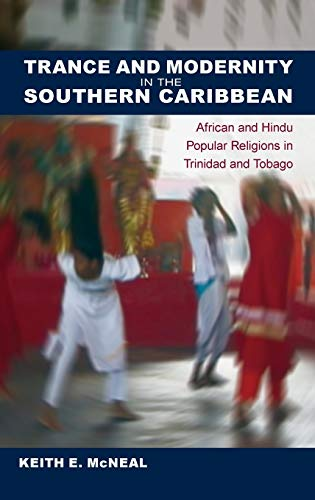9780813037363: Trance and Modernity in the Southern Caribbean: African and Hindu Popular Religions in Trinidad and Tobago (New World Diasporas)