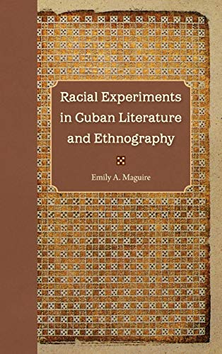 9780813037479: Racial Experiments in Cuban Literature and Ethnography