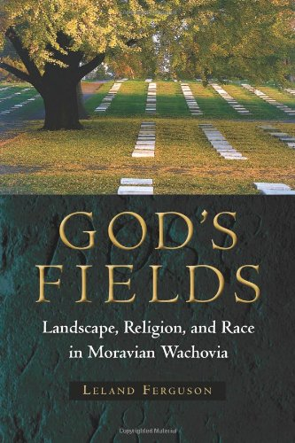 9780813037486: God's Fields: Landscape, Religion, and Race in Moravian Wachovia (Cultural Heritage Studies)