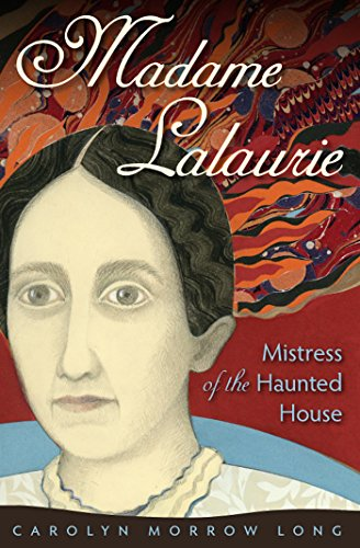 9780813038063: Madame Lalaurie: Mistress of the Haunted House