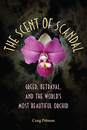 The Scent of Scandal: Greed, Betrayal, and: Craig Pittman