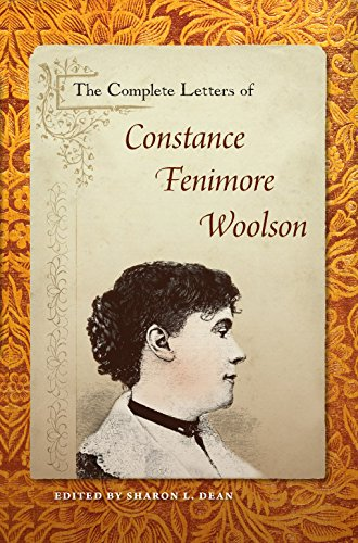 The Complete Letters of Constance Fenimore Woolson: Constance Fenimore Woolson