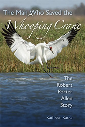 9780813040240: The Man Who Saved the Whooping Crane: The Robert Porter Allen Story