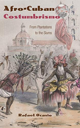 Afro-Cuban Costumbrismo: From Plantations to the Slums: Ocasio, Rafael
