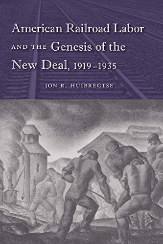 9780813041698: American Railroad Labor and the Genesis of the New Deal, 1919-1935 (Working in the Americas)