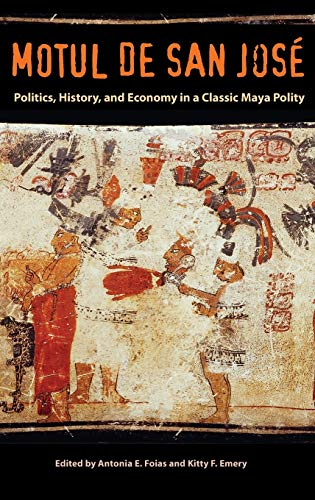 9780813041902: Motul de San José: Politics, History, and Economy in a Maya Polity (Maya Studies)