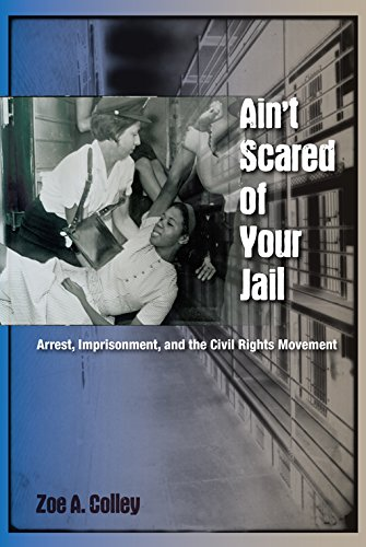 9780813042411: Ain't Scared of Your Jail: Arrest, Imprisonment, and the Civil Rights Movement (New Perspectives on the History of the South)