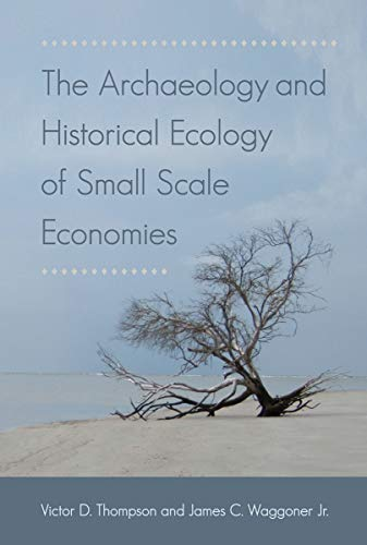 9780813042428: The Archaeology and Historical Ecology of Small Scale Economies