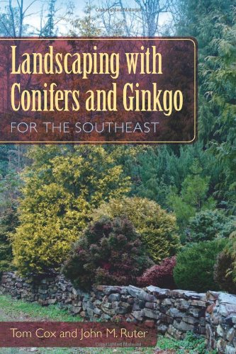 9780813042480: Landscaping with Conifers and Ginkgo for the Southeast