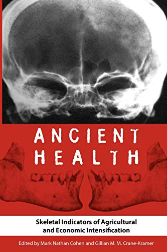 9780813044033: Ancient Health: Skeletal Indicators of Agricultural and Economic Intensification (Bioarchaeological Interpretations of the Human Past: Local, Regional, and Global)