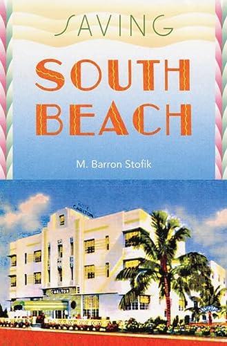 9780813044071: Saving South Beach (Florida History and Culture)