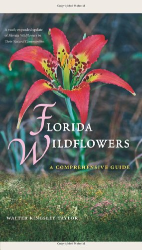 Florida Wildflowers: A Comprehensive Guide (Paperback): Walter Kingsley Taylor