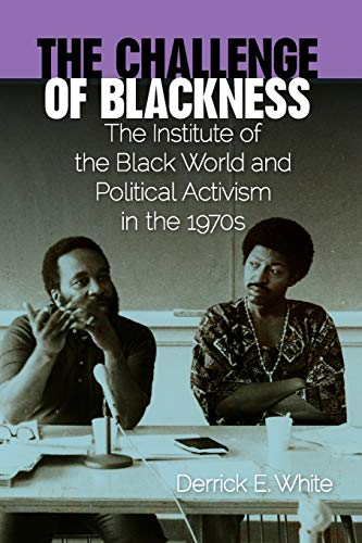 9780813044446: The Challenge of Blackness: The Institute of the Black World and Political Activism in the 1970s (Southern Dissent)
