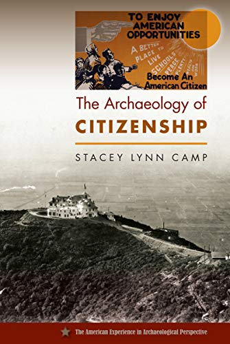 The Archaeology of Citizenship (American Experience in Archaeological Pespective): Camp, Stacey ...