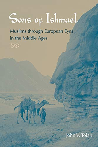 9780813044675: Sons of Ishmael: Muslims Through European Eyes in the Middle Ages