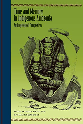 9780813044798: Time and Memory in Indigenous Amazonia: Anthropological Perspectives