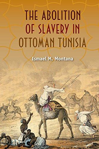 9780813044828: The Abolition of Slavery in Ottoman Tunisia