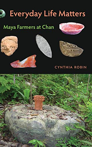 9780813044996: Everyday Life Matters: Maya Farmers at Chan