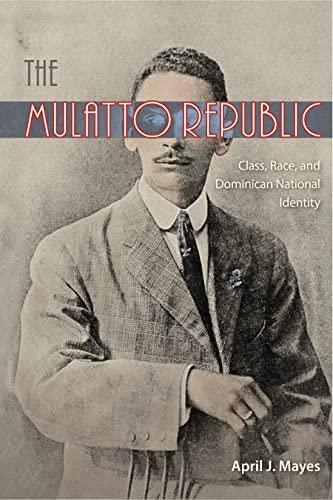 The Mulatto Republic: Mayes, April J.