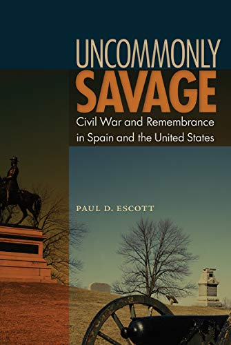 9780813049410: Uncommonly Savage: Civil War and Remembrance in Spain and the United States