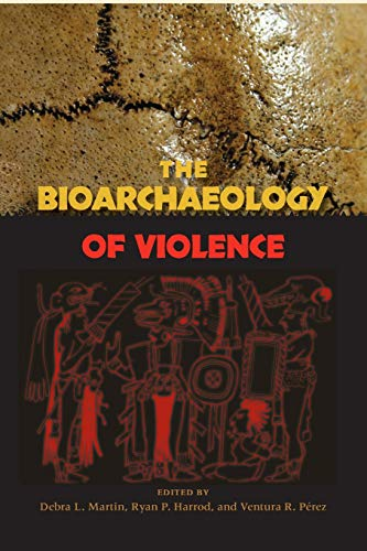 9780813049502: The Bioarchaeology of Violence