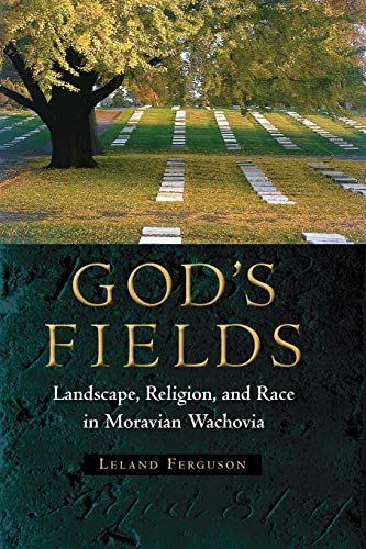 9780813049564: God's Fields: Landscape, Religion, and Race in Moravian Wachovia (Cultural Heritage Studies)