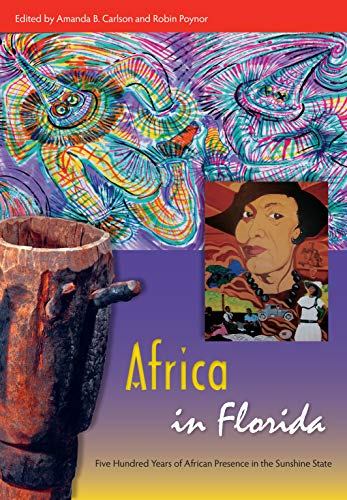 9780813049663: Africa in Florida: Five Hundred Years of African Presence in the Sunshine State (Florida Quincentennial Book)