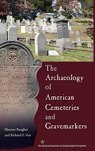 9780813049717: The Archaeology of American Cemeteries and Gravemarkers (American Experience in Archaeological Pespective)